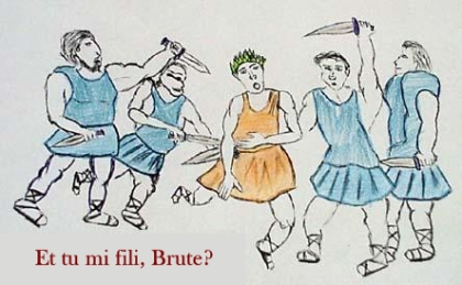 Te is, fiam, Brutus?